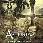 La Gran Aventura del Reino de Asturias [The Great Adventure of the Kingdom of Asturias]: Así Empezó la Reconquista [How the Reconquest Began] Audiobook by José Javier Esparza Narrated by Raul Gutierrez
