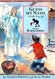 Guess My Name: A Celtic Fairy Tale and Also Rumplestiltskin (Once Upon a World) (0749654317) by Pirotta, Saviour