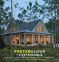Free Prefabulous + Sustainable: Building and Customizing an Affordable, Energy-Efficient Home Ebooks & PDF Download