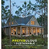 Prefabulous and Sustainable: Building and Customizing an Affordable, Energy-Efficient Home ~ Sheri Koones