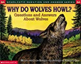 Why Do Wolves Howl?: Questions and Answers about Wolves (Scholastic Question & Answer) (0439193796) by Berger, Melvin