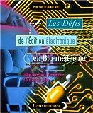 echange, troc Pierre-Marie Belbenoit - Le défis de l'édition électronique en bio-médecine