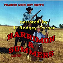 Harrimon & Summers (       UNABRIDGED) by Francis Louis Guy Smith Narrated by J Rodney Turner
