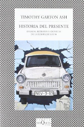 Historia del presente: Ensayos, retratos y crónicas de la Europa de los 90 (Fabula (tusquets))