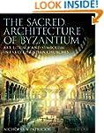 The Sacred Architecture of Byzantium:...