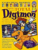 Total Digimon: The Complete Player and Collector's Guide to Every Card and Character