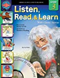img - for Listen, Read, and Learn with Classic Stories, Grade 3 (Listen, Read, & Learn with Classic Stories) book / textbook / text book