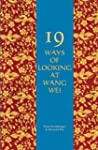 19 Ways of Looking at Wang Wei: How a...