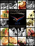 Cooking with America's Championship Team: Sizzling Recipes from Chef Edward G. Leonard and the American Culinary Team