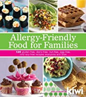 Allergy-Friendly Food for Families: 120 Gluten-Free, Dairy-Free, Nut-Free, Egg-Free, and Soy-Free Recipes Everyone Will Enjoy by Andrews McMeel Publishing