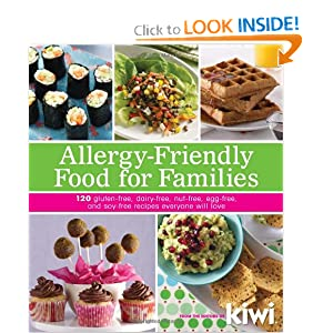 Download Allergy-Friendly Food for Families: 120 Gluten-Free, Dairy-Free, Nut-Free, Egg-Free, and Soy-Free Recipes Everyone Will Enjoy