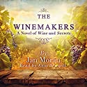 The Winemakers: A Novel of Wine and Secrets Audiobook by Jan Moran Narrated by Erin Bennett