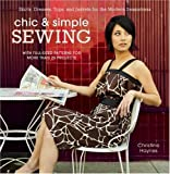 Chic & Simple Sewing: Skirts, Dresses, Tops, and Jackets for the Modern Seamstress