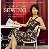 Chic & Simple Sewing: Skirts, Dresses, Tops, and Jackets for the Modern Seamstresspar Christine Haynes