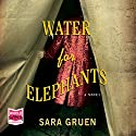 Water for Elephants Hörbuch von Sara Gruen Gesprochen von: David LeDoux, John Randolph Jones