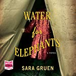 Water for Elephants | Sara Gruen