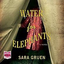 Water for Elephants | Livre audio Auteur(s) : Sara Gruen Narrateur(s) : David LeDoux, John Randolph Jones