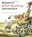 img - for Hubert's Hair Raising Adventure by Bill Peet (Aug 22 1979) book / textbook / text book