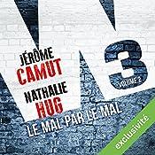 Le mal par le mal (W3 2) | Jérôme Camut, Nathalie Hug