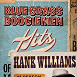 Bluegrass Boogiemen Hits of Hank Williams