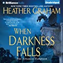 When Darkness Falls: The Alliance Vampires, Book 2 Audiobook by Heather Graham Narrated by Tanya Eby
