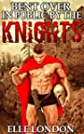 Bent Over In Public By The Knights: F...