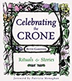 img - for Celebrating the Crone: Rituals & Stories book / textbook / text book