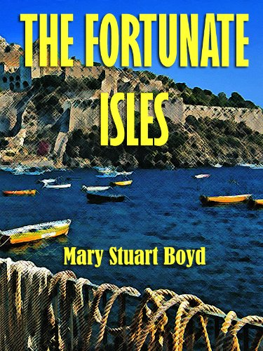 The Fortunate Isles: Life and Travel in Majorca, Minorca and Iviza