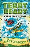 Terry Deary The Last Flight (World War I Tales)
