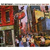 Day Trip ~ Pat Metheny