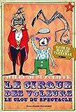 """Afficher """"Le cirque des voleurs n° 1<br /> Le clou du spectacle"""""""