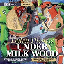 Under Milk Wood (Dramatised)  by Dylan Thomas Narrated by Richard Burton