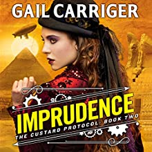 Imprudence: Book Two of The Custard Protocol Audiobook by Gail Carriger Narrated by Moira Quirk