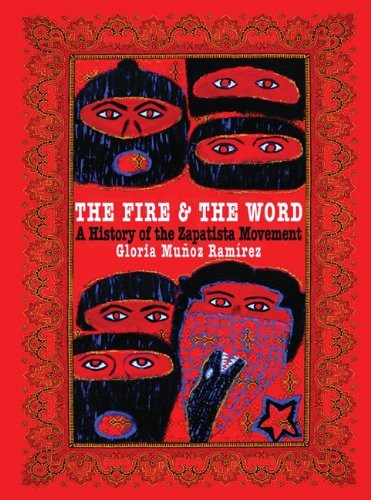 The Fire and the Word A History of the Zapatista Movement087286491X