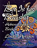 Bet Is for B'Reishit: Hebrew for Adults, Book 3 (Introduction to Hebrew for Adults) (Uahc) (080740845X) by Linda Motzkin