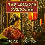 The Dragon Princess: A Novel of Adventure | Gerald Verner