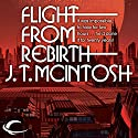 Flight from Rebirth (       UNABRIDGED) by J. T. McIntosh Narrated by John Lee