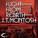 Flight from Rebirth   J. T. McIntosh