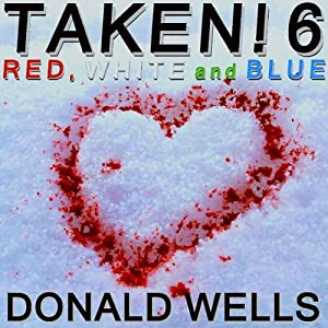 Taken! 6: The Taken! Series of Short Stories | [Donald Wells]