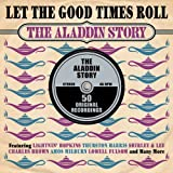 Let The Good Times Roll- The Aladdin Story