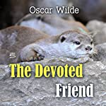 The Devoted Friend | Oscar Wilde