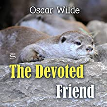 The Devoted Friend Audiobook by Oscar Wilde Narrated by Josh Verbae
