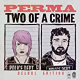 Two of a Crime (Deluxe)