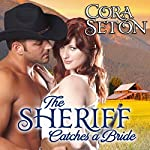 The Sheriff Catches a Bride | Cora Seton