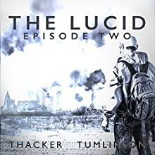 The Lucid: Episode Two Audiobook by Nick Thacker, Kevin Tumlinson Narrated by David Melcher