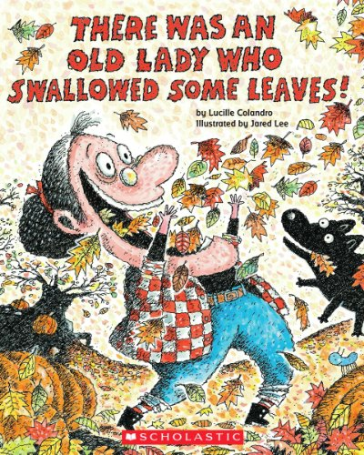 There Was an Old Lady Who Swallowed Some Leaves! [With Paperback Book]