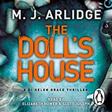 The Doll's House: DI Helen Grace 3 (       UNABRIDGED) by M. J. Arlidge Narrated by Elizabeth Bower, Scott Joseph