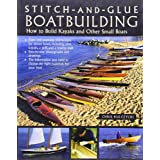 Stitch-and-Glue Boatbuilding: How to Build Kayaks and Other Small Boatsby Chris Kulczycki
