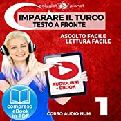 Imparare il Turco - Lettura Facile - Ascolto Facile - Testo a Fronte: Turco Corso Audio Num. 1 [Learn Turkish - Easy Reading - Easy Listening] |  Polyglot Planet