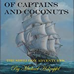 Of Captains and Coconuts: The Shelldon Adventures | Michael Holzapfel